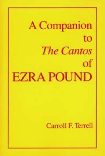 A Companion to The Cantos of Ezra Pound by Carroll Franklin Terrell, National...