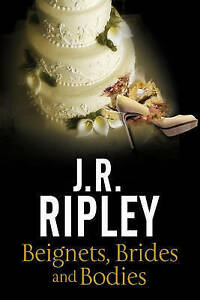 Beignets-Brides-and-Bodies-A-Cozy-Mystery-Set-in-Smalltown-Arizona-by-J-R