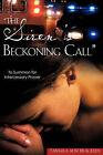The Siren's Beckoning Call by Tamara Alise Brackeen (Paperback / softback, 2007)