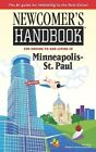Newcomer S Handbook for Moving to and Living in Minneapolis St Paul Caperton