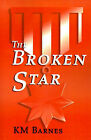 The Broken Star by K M Barnes (Paperback / softback, 2000)