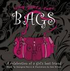 Why Girls Love Bags: A Celebration of a Girl's Best Friend by Georgina Harris (Hardback, 2010)