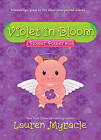 Violet in Bloom by Lauren Myracle (Hardback, 2010)