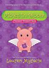 Violet in Bloom by Lauren Myracle (Hardback, 2010)