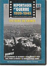 DVD REPORTAGE DE GUERRE 1939-1945 N° 33--VICTOIRE EN CRIMEE/KIEV LIBEREE/GOMEL