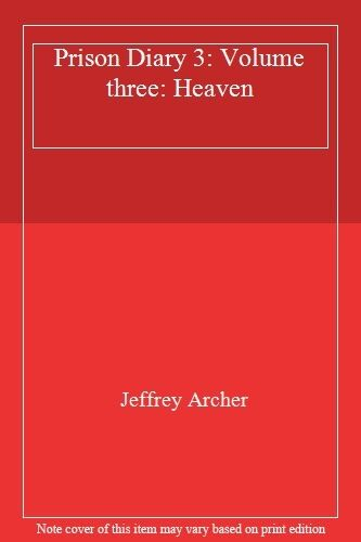 1 of 1 - Prison Diary 3: Volume three: Heaven By Jeffrey Archer