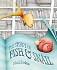 The Story of Fish & Snail by Deborah Freedman (Hardback, 2013)