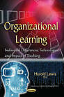 Organizational Learning: Individual Differences, Technologies & Impact of Teaching by Nova Science Publishers Inc (Paperback, 2015)