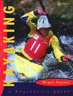 Kayaking: A Beginner's Guide by Nigel Foster (Paperback, 1999)