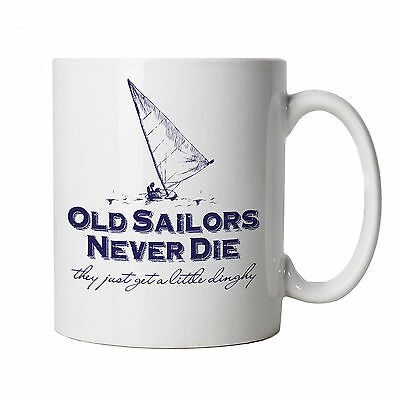 Old Sailors Never Die Mug - Yacht Dinghy Catamaran Sailing Boat Gift Cup