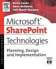 Microsoft SharePoint Technologies: Planning, Design and Implementation by Kevin Laahs, Veli-Matti Vanamo, Emer McKenna (Paperback, 2004)