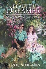 Beautiful Dreamer : The Life of Stephen Collins Foster by Ellen Hunter Ulken...