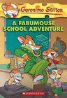 A Fabumouse School Adventure by Geronimo Stilton (Paperback, 2009)