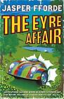 The Eyre Affair: Thursday Next Book 1 by Jasper Fforde (Paperback, 2001)