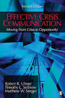 Effective Crisis Communication: Moving From Crisis to Opportunity by Timothy L. Sellnow, Matthew W. Seeger, Robert R. Ulmer (Paperback, 2011)