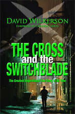 CROSS AND THE SWITCHBLADE: The Greatest Inspirational True Story of All Time, Da
