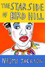 The Star Side of Bird Hill by Naomi Jackson (Hardback, 2015)