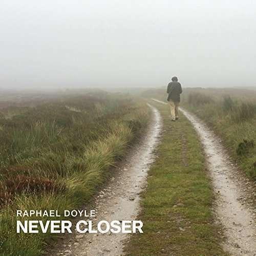 Doyle, Raphael - Never Closer Nuevo CD