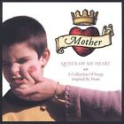 Mother Queen of My Heart: A Collection of Songs Inspired by Mom by Various Artists (CD, May-2002, Sugar Hill)