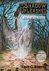 The Shadow Unleashed by Troy C Reeves (Hardback, 2013)