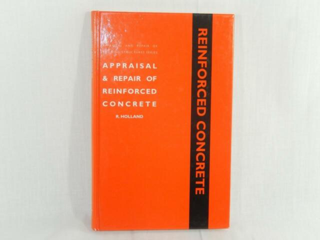 Appraisal and Repair of Reinforced Concrete by R. Holland (1997, Hardcover)