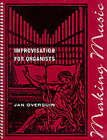 Making Music: Improvisation for Organists by Jan Overduin (Paperback, 1998)