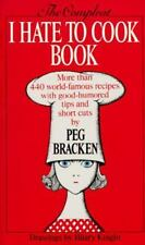 The Complete I Hate to Cook Book Bracken, Peg Paperback