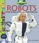 Robots: Explore the World of Robots and How They Work for Us by Rick Allen Leider (Hardback, 2015)