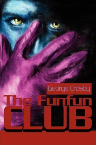 The Funfun Club by George S. Crosby (2001, Paperback)