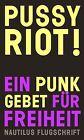 Pussy Riot! von Pussy Riot (2012, Taschenbuch)