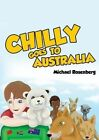 Chilly Goes to Australia by Michael Rosenberg (Paperback, 2015)