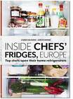 Inside Chefs' Fridges. 40 of Europe's Most Interesting Chefs Open Their Home Refrigerators by Carrie Solomon, Adrian Moore (Hardback, 2015)