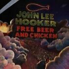 Free Beer and Chicken by John Lee Hooker (CD, Sep-1991, Beat Goes On)