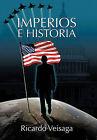 Imperios E Historia by Ricardo Veisaga (Paperback / softback, 2011)