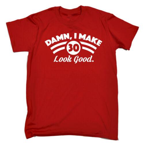 Diamine faccio 30 Bella Figura T-shirt Vecchio papà mamma Top Divertente Regalo Regalo di compleanno