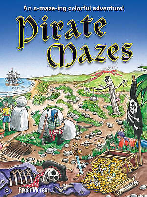 (Good)-Pirate Mazes: An A-maze-ing Colorful Adventure! (Mazes) (Paperback)-Morea