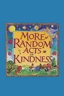 More Random Acts of Kindness by Li Pak Tin, Conari Press (Paperback, 1994)