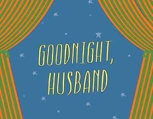 New Goodnight Husband Goodnight Wife By Eric Stangel Ebay