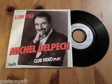 MICHEL DELPECH, DISQUE VINYLE 45 TOURS, LOIN D ICI, VINYL RECORD