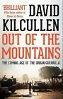 Out of the Mountains: The Coming Age of the Urban Guerrilla by David Kilcullen (Paperback, 2015)