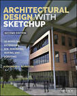 Architectural Design with SketchUp: 3D Modeling, Extensions, BIM, Rendering, Making, and Scripting by Alexander C. Schreyer (Paperback, 2016)