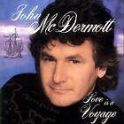 Love Is a Voyage by John McDermott (Scotland) (CD, Jul-1999, EMI Music Distribution)