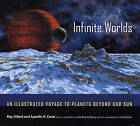 Infinite Worlds: An Illustrated Voyage to Planets Beyond Our Sun by Ray Villard (Hardback, 2005)