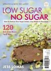 Low Sugar No Sugar: How to Reduce Your Sugar Intake, Lose Weight and Feel Great by Jess Lomas (Paperback, 2014)