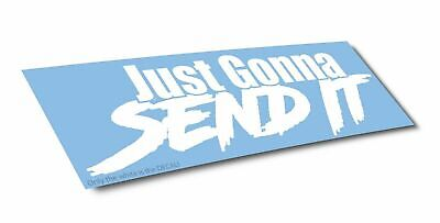 Just gonna send it sticker racing super twin Funny truck larry window decal