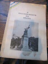 SCARCE O DESCOBRIMENTO DO BRASIL MAX JUSTO EDN CA 1950 EXPLORATION TRAVEL RARE