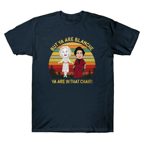 Baby Jane /&Joan Crawford But Ya Are Blanche Ya Are In That Chair Vintage T-Shirt