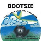 Bootsie: A Story about a New Baby in the Family by Arlene Pinheiro (Paperback / softback, 2013)