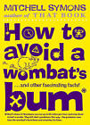 How to Avoid a Wombat's Bum by Mitchell Symons (Hardback, 2006)