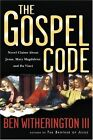 The Gospel Code: Novel Claims about Jesus, Mary Magdalene and Da Vinci by Ben Witherington, III (Paperback / softback, 2009)